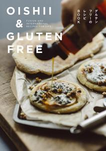 OISHII & GLUTEN FREE: Fusion and international recipes for life